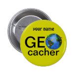 Geocacher Earth Geocaching Custom Name Pinback Button