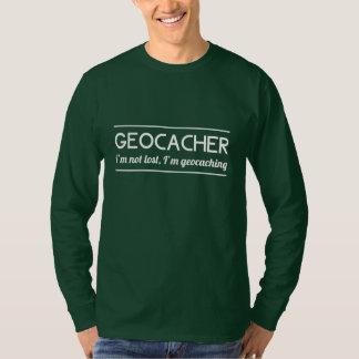 Geocacher I'm Not Lost I'm Geocaching Tee Shirt