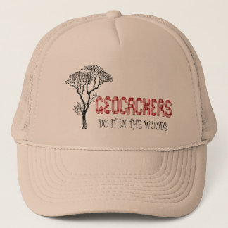 Geocachers-Do it in the woods Trucker Hat