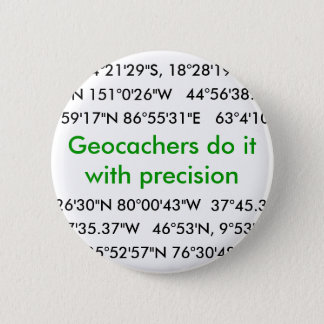 Geocachers Do It... Pinback Button