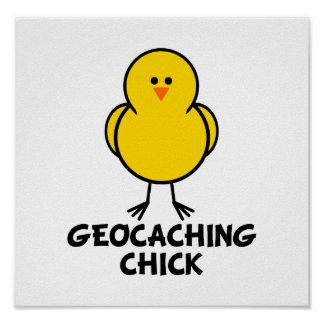 Geocaching Chick Poster