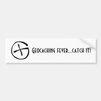 Geocaching fever...catch it! bumper sticker