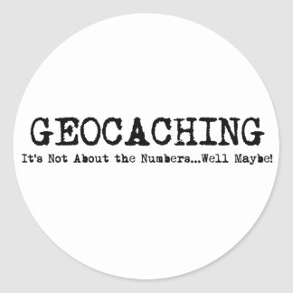 Geocaching...it's not just about the numbers classic round sticker