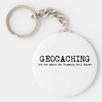 Geocaching...it's not just about the numbers keychain