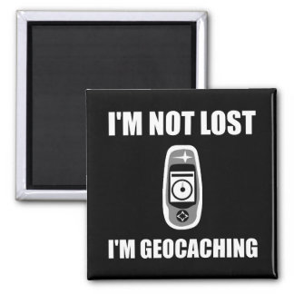 Geocaching Not Lost Magnet
