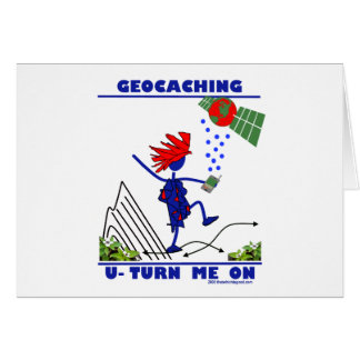 Geocaching U Turn Me On Greeting Card