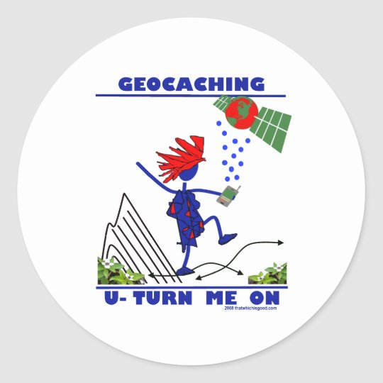 Geocaching U Turn Me On Classic Round Sticker