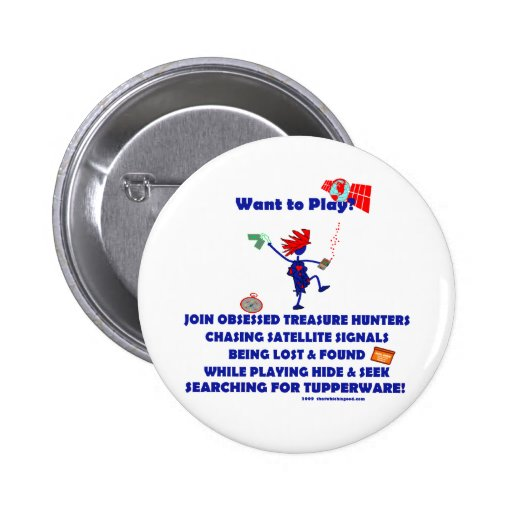 Geocaching...Want to Play? 2 Inch Round Button