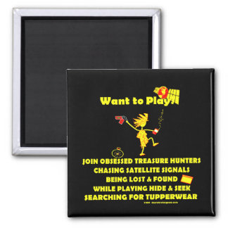 Geocaching...Want to Play? Magnet
