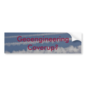 Geoengineering and Chemtrail Bumper Sticker