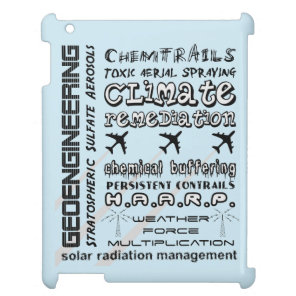 Geoengineering chemtrails toxic aerosols cover for the iPad 2 3 4