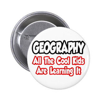 Geography...All The Cool Kids Pinback Button