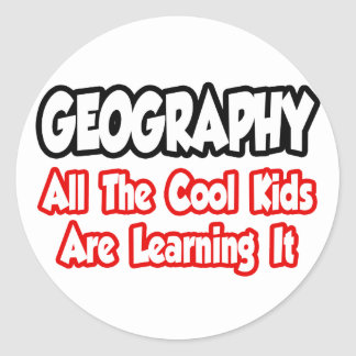 Geography...All The Cool Kids Classic Round Sticker