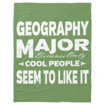 Geography College Major Only Cool People Like It Fleece Blanket