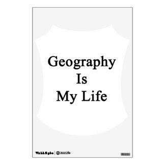 Geography Is My Life Wall Decals