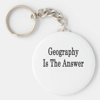 Geography Is The Answer Keychain