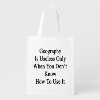Geography Is Useless Only When You Don't Know How Reusable Grocery Bags