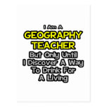 Geography Teacher .. Drink for a Living Postcard