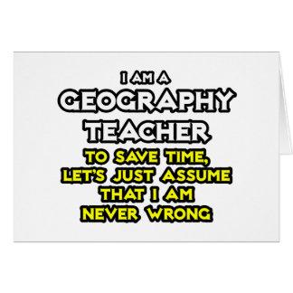 Geography Teacher...I Am Never Wrong Card