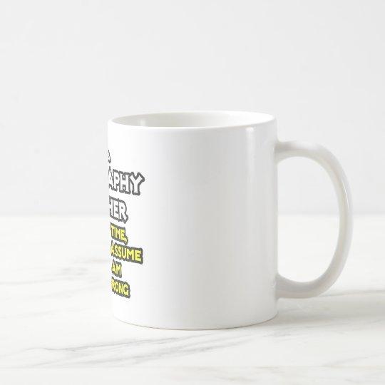Geography Teacher...I Am Never Wrong Coffee Mug