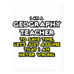 Geography Teacher...I Am Never Wrong Postcards
