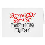 Geography Teacher...Kind of a Big Deal Greeting Card