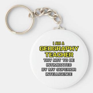 Geography Teacher...Superior Intelligence Keychain