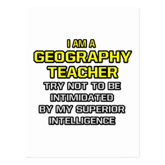 Geography Teacher...Superior Intelligence Postcard