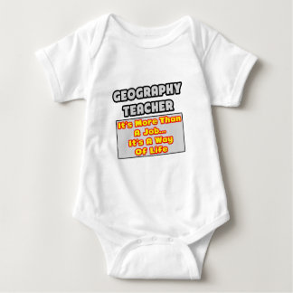 Geography Teacher...Way of Life Baby Bodysuit