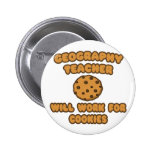 Geography Teacher  .. Will Work for Cookies 2 Inch Round Button