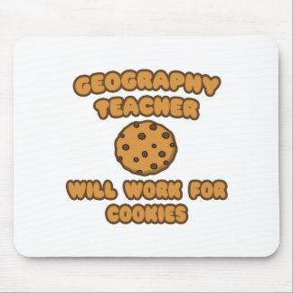 Geography Teacher  .. Will Work for Cookies Mouse Pad