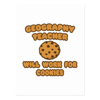 Geography Teacher  .. Will Work for Cookies Postcard