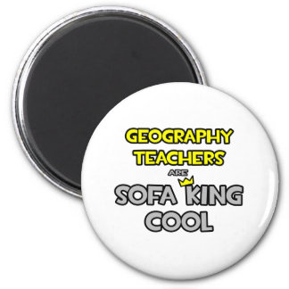 Geography Teachers Are Sofa King Cool Refrigerator Magnet
