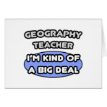 Geography Teachers...Kind of a Big Deal Greeting Card