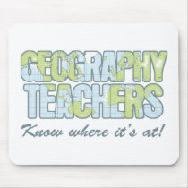 Geography Teachers Know Where It's At Mouse Pad