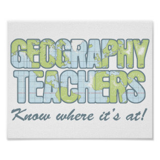 Geography Teachers Know Where It's At Poster