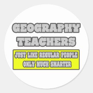 Geography Teachers...Much Smarter Classic Round Sticker