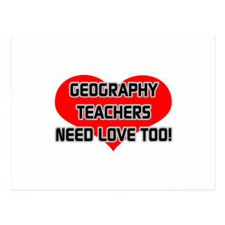 Geography Teachers Need Love Too Postcard