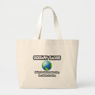 Geography Teachers...World a Better Place Large Tote Bag