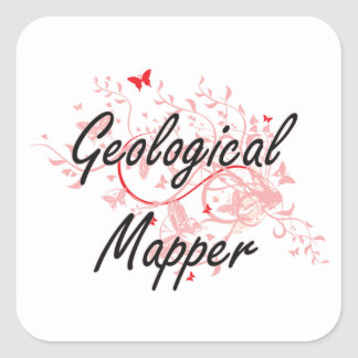 Geological Mapper Artistic Job Design with Butterf Square Sticker