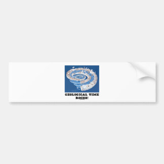Geological Time Rocks! (Geological Age) Car Bumper Sticker