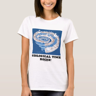 Geological Time Rocks! (Geological Age) T-Shirt