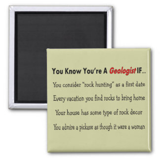 "Geologist Gifts ""You Know You're A Geologist IF.."" Refrigerator Magnet"
