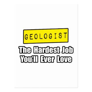 Geologist...Hardest Job You'll Ever Love Postcard
