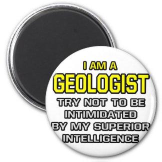 Geologist...Superior Intelligence 2 Inch Round Magnet