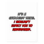 Geologist .. You Wouldn't Understand Postcards
