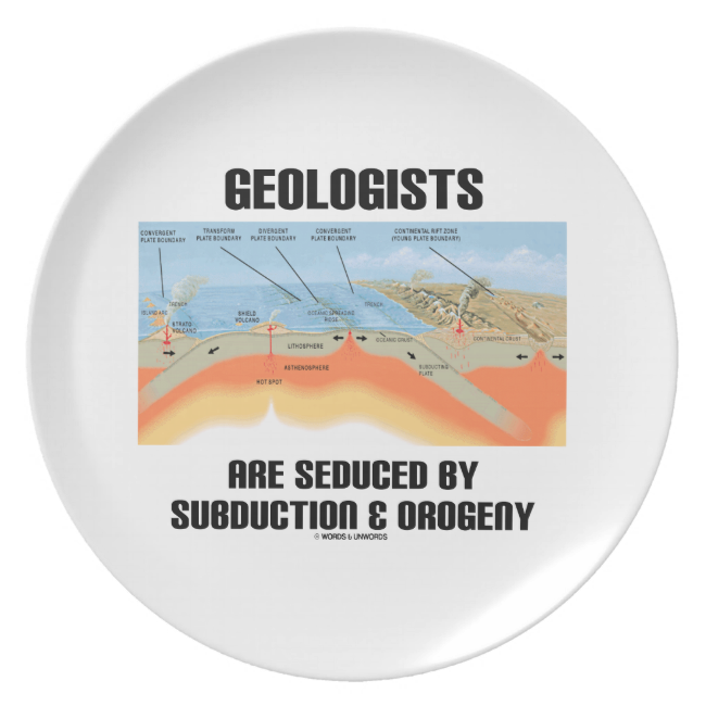 Geologists Are Seduced By Subduction & Orogeny Dinner Plates