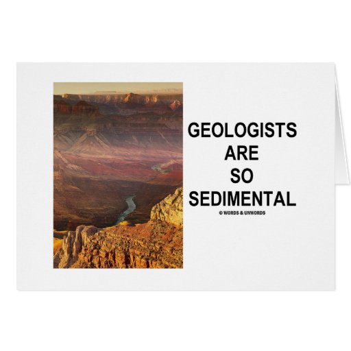 Geologists Are So Sedimental (Grand Canyon) Greeting Cards