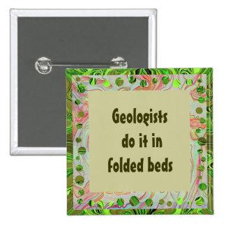 Geologists do it joke pins