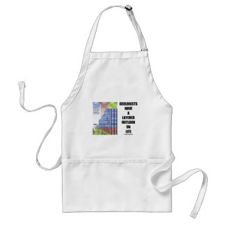 Geologists Have A Layered Outlook On Life (Humor) Aprons